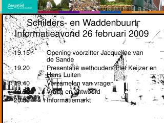 Schilders- en Waddenbuurt Informatieavond 26 februari 2009