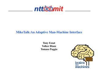 MikeTalk:An Adaptive Man-Machine Interface