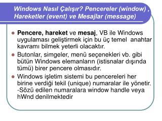 Windows Nasıl Çalışır? Pencereler (window) , Hareketler (event) ve Mesajlar (message)