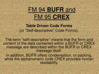 FM 94  BUFR and FM 95  CREX