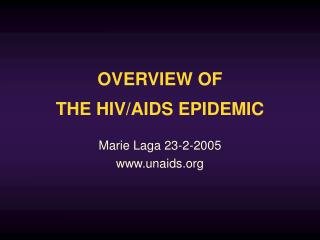 OVERVIEW OF  THE HIV/AIDS EPIDEMIC
