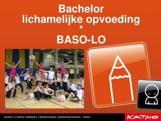 Bachelor  lichamelijke opvoeding * BASO-LO
