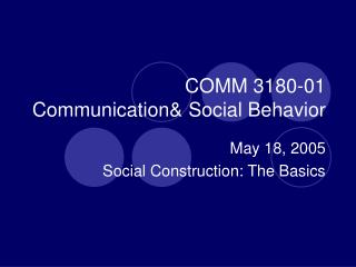 COMM 3180-01 Communication& Social Behavior