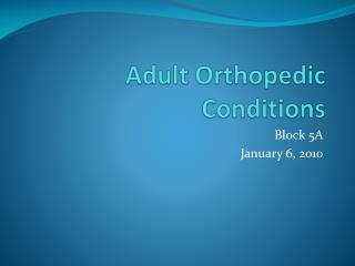 Adult  Orthopedic Conditions