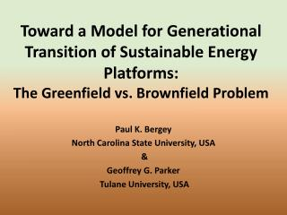 Paul K. Bergey North Carolina State University, USA  & Geoffrey G. Parker  Tulane University, USA