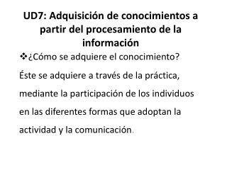 UD7 : Adquisición de conocimientos a partir del procesamiento de la información