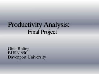 Productivity Analysis: 		Final Project
