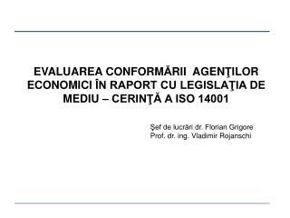 Şef de lucrări dr. Florian Grigore Prof. dr. ing. Vladimir Rojanschi