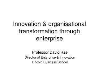 Innovation & organisational transformation through enterprise