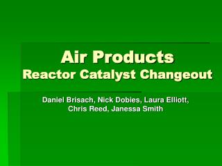 Air Products Reactor Catalyst Changeout