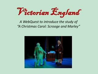 "A WebQuest to introduce the study of  ""A Christmas Carol: Scrooge and Marley"""
