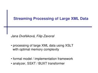 Stre a ming Processing of Large XML Data