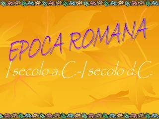 EPOCA ROMANA