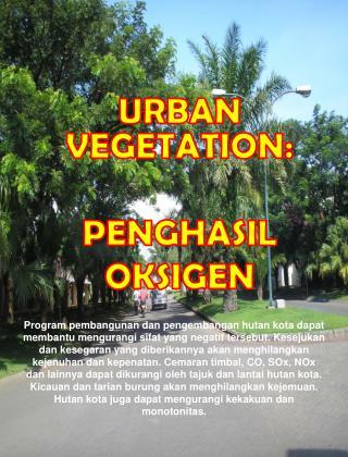 URBAN  VEGETATION: PENGHASIL OKSIGEN