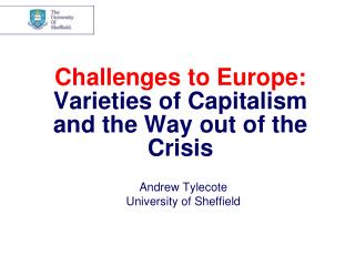 Challenges to Europe: Varieties of Capitalism and the Way out of the Crisis