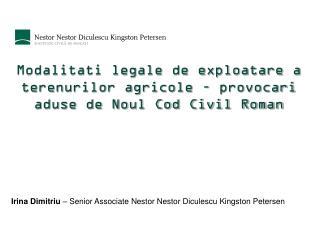 Modalitati legale de exploatare a terenurilor agricole – provocari aduse de Noul Cod Civil Roman