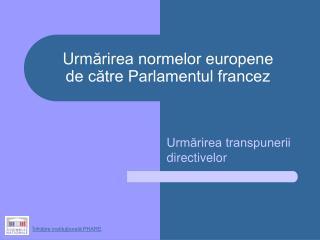 Urm ărirea normelor europene de către Parlamentul francez