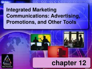Integrated Marketing Communications: Advertising, Promotions, and Other Tools
