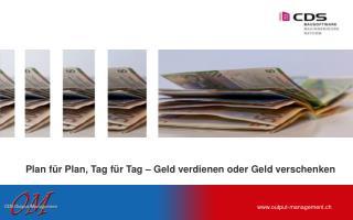 Plan für Plan, Tag für Tag – Geld verdienen oder Geld verschenken