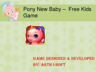 Pony New Baby - Free Kids Game
