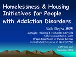 Homelessness  Housing Initiatives for People with Addiction Disorders