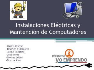 I nstalaciones  E léctricas y Mantención de Computadores