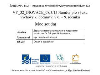 VY_32_INOVACE_08/3/15 Náměty  pro výuku výchovy k občanství v 6. – 9. ročníku