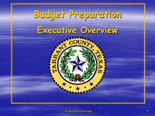 Budget Preparation Executive Overview