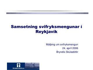 Samsetning svifryksmengunar í Reykjavík