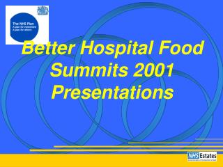 Better Hospital Food  Summits 2001 Presentations