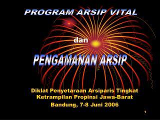 Diklat Penyetaraan Arsiparis Tingkat Ketrampilan Propinsi Jawa-Barat Bandung, 7-8 Juni 2006