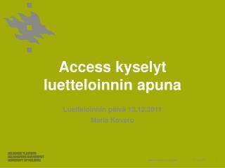 Access  kyselyt luetteloinnin apuna