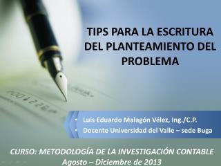 TIPS PARA LA ESCRITURA DEL PLANTEAMIENTO DEL PROBLEMA