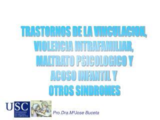 TRASTORNOS DE LA VINCULACION,  VIOLENCIA INTRAFAMILIAR,  MALTRATO PSICOLOGICO Y ACOSO INFANTIL Y