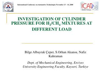 INVESTIGATION OF CYLINDER PRESSURE FOR H 2 /CH 4  MİXTURES AT DIFFERENT LOAD