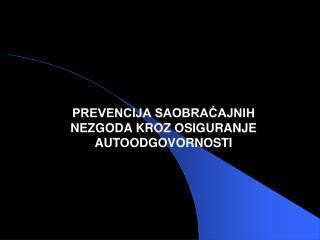 PREVENCIJA SAOBRAĆAJNIH NEZGODA KROZ OSIGURANJE AUTOODGOVORNOSTI