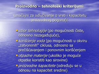 izbor tehnologije  (po mogućnosti čiste, odnosno nezagađujuće),