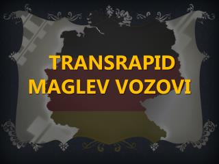 TRANSRAPID MAGLEV VOZOVI