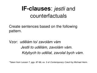 IF-clauses :  jestli  and counterfactuals
