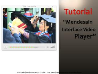 1 ide  Studio | Workshop Design  Graphis  ,  Foto , Video|  Mendesain  In  terface  Video Player