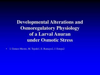 Developmental Alterations and Osmoregulatory Physiology  of a Larval Anuran  under Osmotic Stress