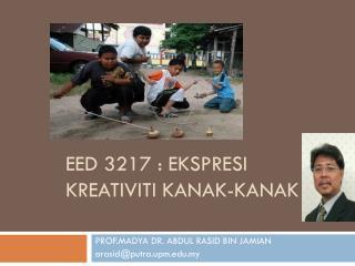 EED 3217 : EKSPRESI KREATIVITI KANAK-KANAK