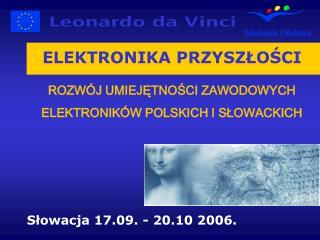 ELEKTRONIKA PRZYSZŁOŚCI ROZWÓJ UMIEJĘTNOŚCI ZAWODOWYCH ELEKTRONIKÓW POLSKICH I SŁOWACKICH