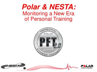 Polar  NESTA: Monitoring a New Era  of Personal Training