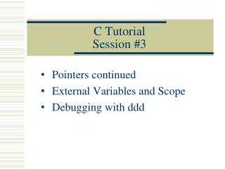 C Tutorial Session #3