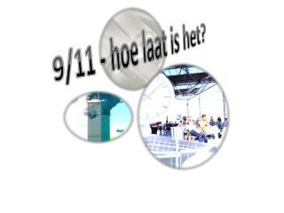 9/11 - hoe laat is het?