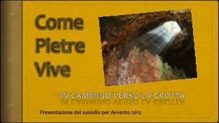 in cammino verso la grotta