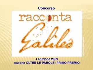 I edizione 2009 sezione OLTRE LE PAROLE: PRIMO PREMIO
