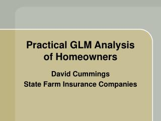Practical GLM Analysis of Homeowners