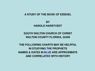 A STUDY OF THE BOOK OF EZEKIEL BY HAROLD HARSTVEDT SOUTH WALTON CHURCH OF CHRIST